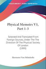 Physical Memoirs V1, Part 1-3 af Hermann Von Helmholtz