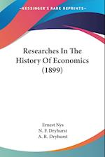 Researches in the History of Economics (1899) af Ernest Nys