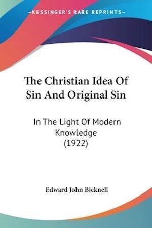 Bog, paperback The Christian Idea of Sin and Original Sin af Edward Bicknell