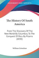 The History of South America af William Grimshaw