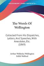 The Words of Wellington af Arthur Wellesley Wellington