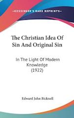 The Christian Idea of Sin and Original Sin af Edward Bicknell