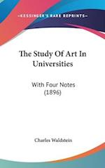 The Study of Art in Universities af Charles Waldstein