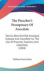 The Preacher's Promptuary of Anecdote af William Francis Shaw