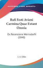 Rufi Festi Avieni Carmina Quae Extant Omnia af J. A. Giles