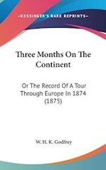 Three Months on the Continent af W. H. K. Godfrey