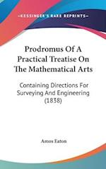 Prodromus of a Practical Treatise on the Mathematical Arts af Amos Eaton