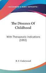 The Diseases of Childhood af B. F. Underwood