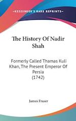 The History of Nadir Shah af James Fraser