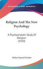 Religion and the New Psychology af Walter Samuel Swisher