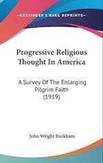 Progressive Religious Thought in America af John Wright Buckham