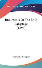 Rudiments of the Bhili Language (1895) af Charles S. Thompson