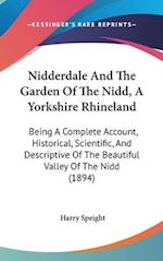 Nidderdale and the Garden of the Nidd, a Yorkshire Rhineland af Harry Speight