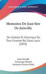 Memoires de Jean Sire de Joinville af Ambroise Firmin-Didot, Jean Joinville, Francisque Michel