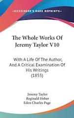 The Whole Works Of Jeremy Taylor V10