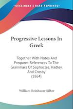 Progressive Lessons in Greek af William Beinhauer Silber