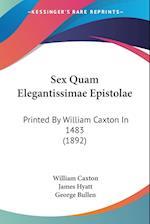 Sex Quam Elegantissimae Epistolae af William Caxton