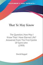 That Ye May Know af David Keppel