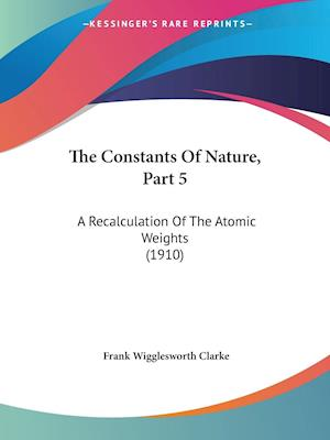 Bog, paperback The Constants of Nature, Part 5 af Frank Wigglesworth Clarke