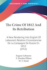 The Crime of 1812 and Its Retribution af Eugene Labaume