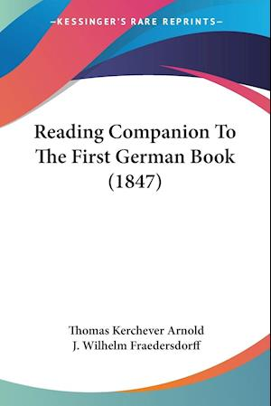 Bog, paperback Reading Companion to the First German Book (1847) af J. Wilhelm Fraedersdorff, Thomas Kerchever Arnold