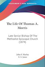 The Life of Thomas A. Morris af John F. Marlay