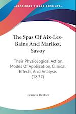 The Spas of AIX-Les-Bains and Marlioz, Savoy af Francis Bertier