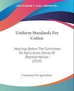 Uniform Standards for Cotton af On Agriculture Committee on Agriculture, Committee On Agriculture