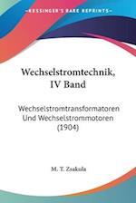 Wechselstromtechnik, IV Band af M. T. Zsakula