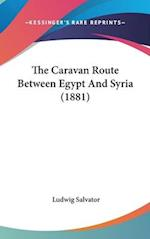 The Caravan Route Between Egypt and Syria (1881) af Ludwig Salvator