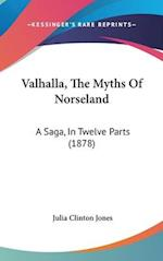 Valhalla, the Myths of Norseland af Julia Clinton jones