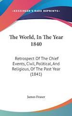 The World, in the Year 1840 af James Fraser, Fraser James Fraser