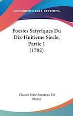 Poesies Satyriques Du Dix-Huitieme Siecle, Partie 1 (1782)