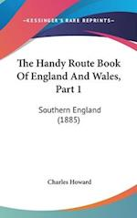 The Handy Route Book of England and Wales, Part 1 af Charles Howard