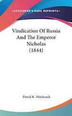 Vindication of Russia and the Emperor Nicholas (1844) af David K. Hitchcock