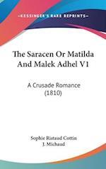 The Saracen or Matilda and Malek Adhel V1 af Sophie Cottin