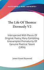 The Life of Thomas Dermody V2 af James Grant Raymond