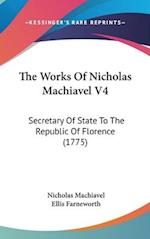 The Works of Nicholas Machiavel V4 af Nicholas Machiavel