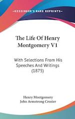 The Life of Henry Montgomery V1