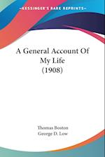 A General Account of My Life (1908) af Thomas Boston