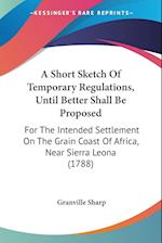 A Short Sketch of Temporary Regulations, Until Better Shall Be Proposed af Granville Sharp