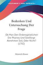 Bedenken Und Untersuchung Der Frage af Heinrich Braun
