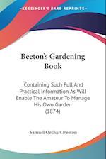 Beeton's Gardening Book af Samuel Orchart Beeton