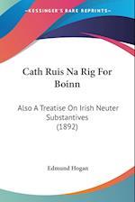 Cath Ruis Na Rig for Boinn af Edmund Hogan