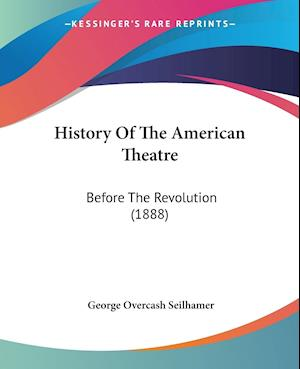 Bog, paperback History of the American Theatre af George Overcash Seilhamer