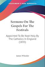 Sermons on the Gospels for the Festivals af James Wheeler