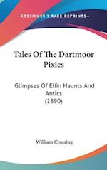 Tales of the Dartmoor Pixies af William Crossing