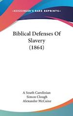 Biblical Defenses of Slavery (1864) af South Carolinian A. South Carolinian, Simon Clough, Alexander Mccaine
