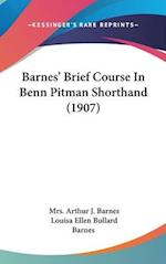Barnes' Brief Course in Benn Pitman Shorthand (1907) af Louisa Ellen Bullard Barnes, Mrs Arthur J. Barnes