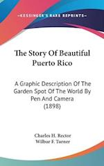 The Story of Beautiful Puerto Rico af Charles H. Rector